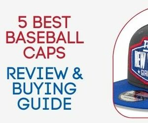 5 Best Baseball Caps for Men, a Review & Buying Guide