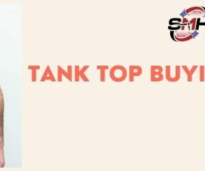 Tank Top Buying Guide
