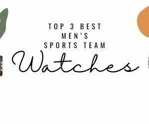 Top 3 Best Men's Sports Team Watches